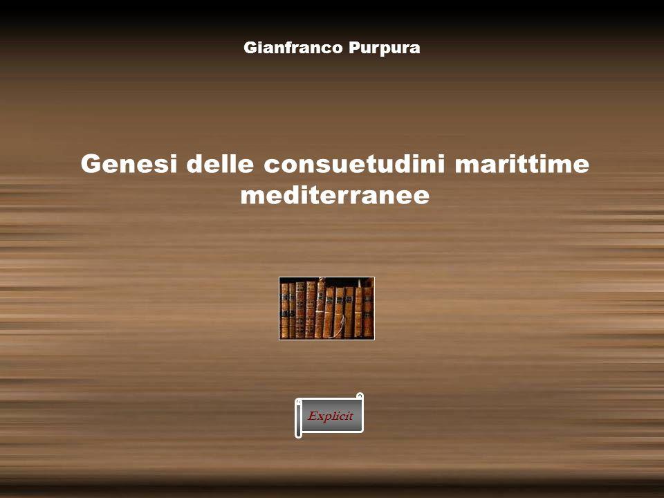 Gianfranco Purpura Genesi delle consuetudini marittime mediterranee Explicit