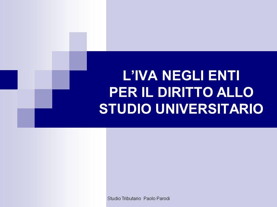Studio Tributario Paolo Parodi LIVA NEGLI ENTI PER IL DIRITTO ALLO STUDIO UNIVERSITARIO