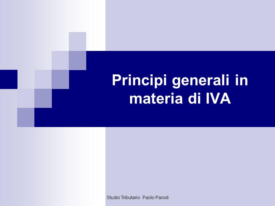 Studio Tributario Paolo Parodi Principi generali in materia di IVA