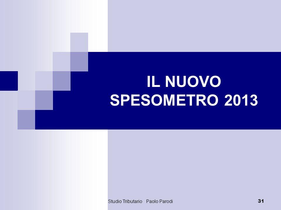 Studio Tributario Paolo Parodi 31 IL NUOVO SPESOMETRO 2013