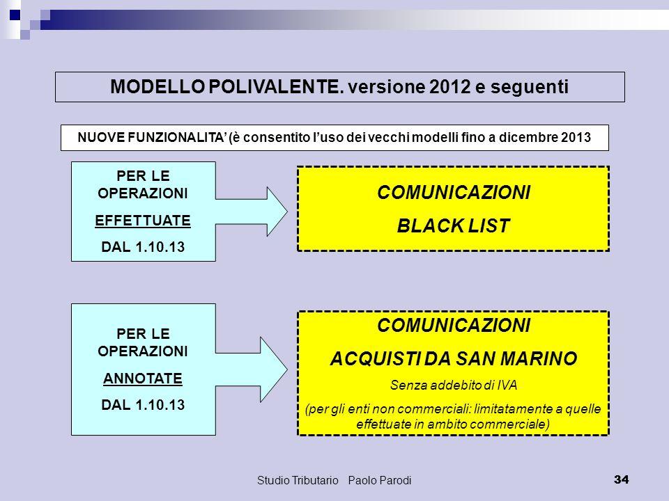 Studio Tributario Paolo Parodi 34 MODELLO POLIVALENTE. versione 2012 e seguenti NUOVE FUNZIONALITA (è consentito luso dei vecchi modelli fino a dicemb