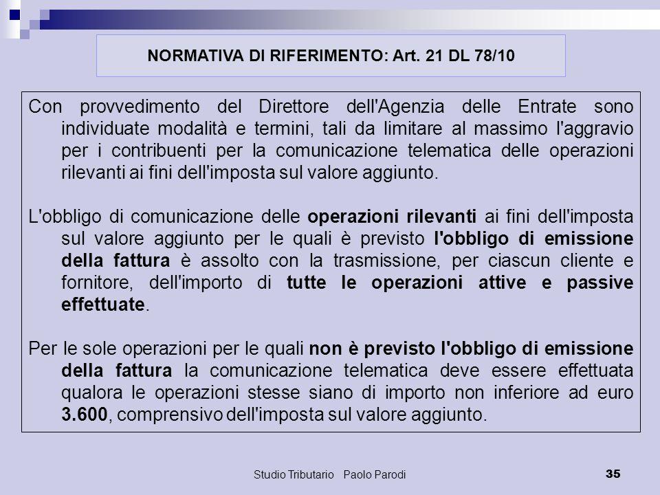 Studio Tributario Paolo Parodi 35 Con provvedimento del Direttore dell'Agenzia delle Entrate sono individuate modalità e termini, tali da limitare al
