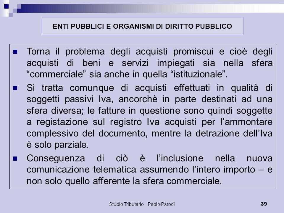 Studio Tributario Paolo Parodi 39 Torna il problema degli acquisti promiscui e cioè degli acquisti di beni e servizi impiegati sia nella sfera commerc