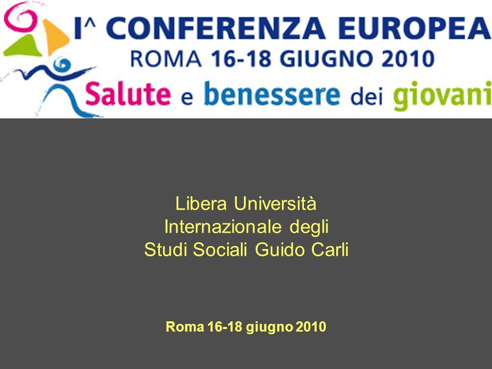 Libera Università Internazionale degli Studi Sociali Guido Carli Roma 16-18 giugno 2010