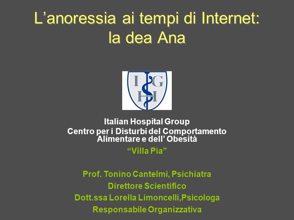 Lanoressia ai tempi di Internet: la dea Ana Italian Hospital Group Centro per i Disturbi del Comportamento Alimentare e dell Obesità Villa Pia Prof. T