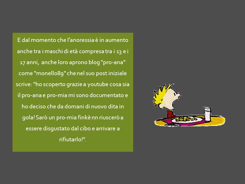 E dal momento che lanoressia è in aumento anche tra i maschi di età compresa tra i 13 e i 17 anni, anche loro aprono blog