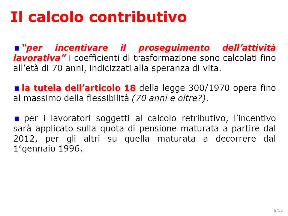 8/52 per incentivare il proseguimento dellattività lavorativa per incentivare il proseguimento dellattività lavorativa i coefficienti di trasformazion