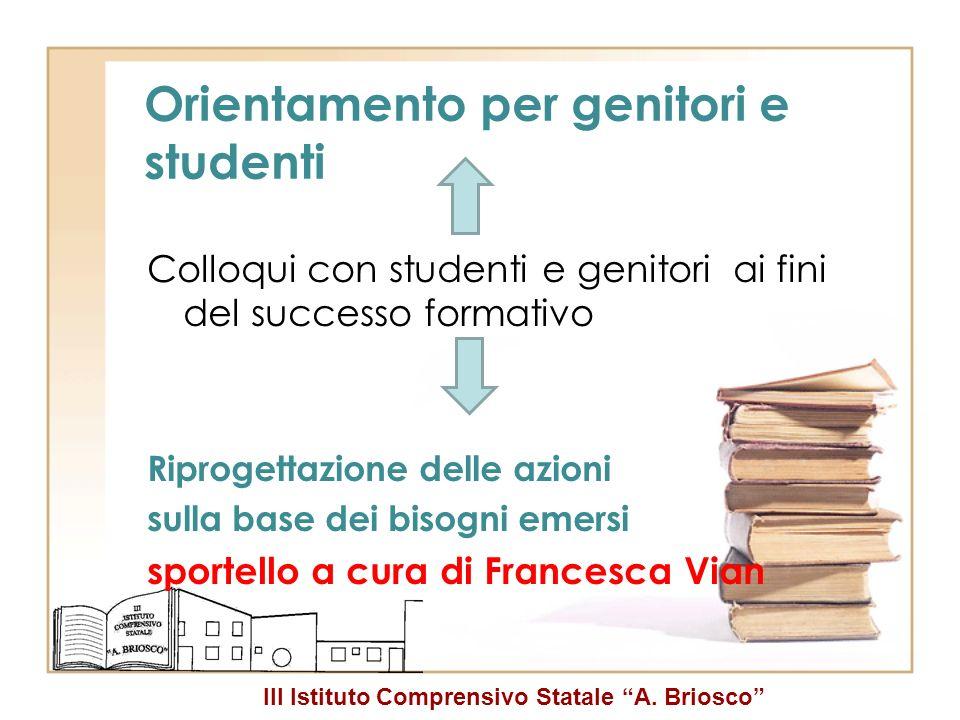 III Istituto Comprensivo Statale A. Briosco Orientamento per genitori e studenti Colloqui con studenti e genitori ai fini del successo formativo Ripro