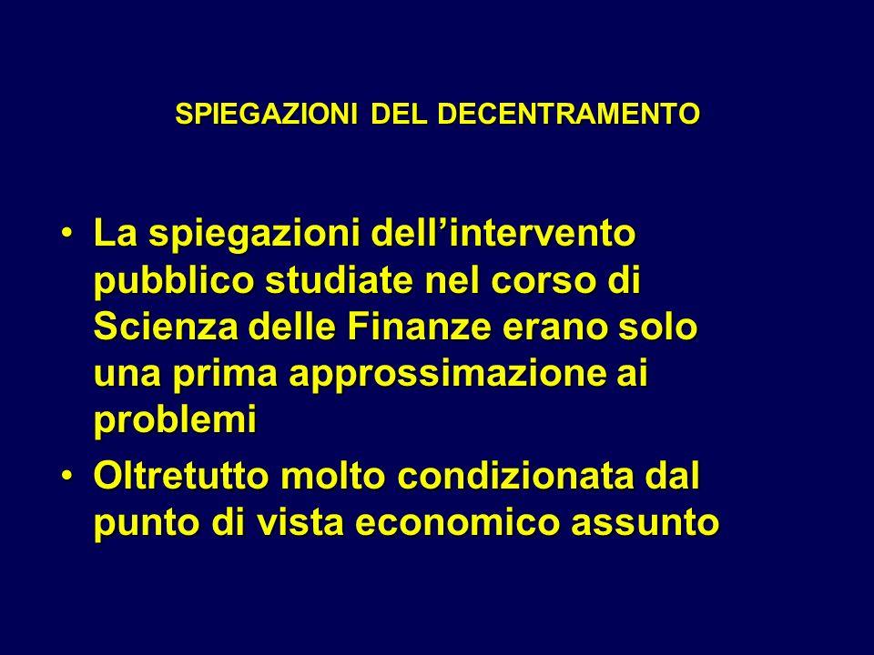 La spiegazioni dellintervento pubblico studiate nel corso di Scienza delle Finanze erano solo una prima approssimazione ai problemiLa spiegazioni dell