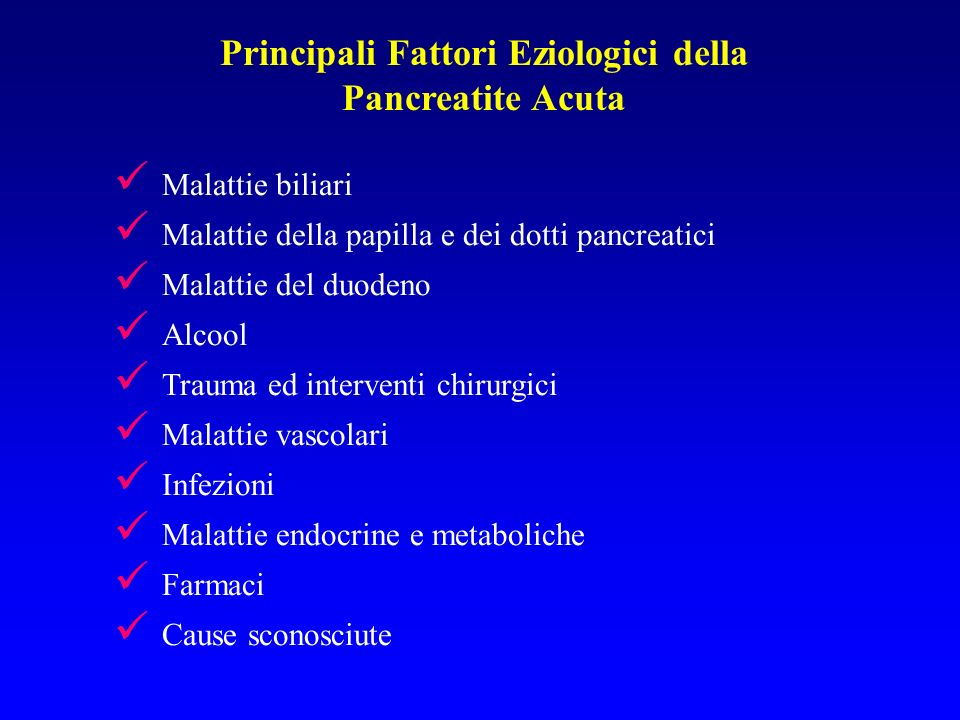 Ostruzione del dotto pancreatico (spasmo, edema, fibrosi papilla, per passaggio calcoli) Reflusso biliare nel dotto, lesione dellepitelio, penetrazione nellinterstizio Reflusso duodenale (poco probabile) Attivazione intracellulare di enzimi proteolitici PANCREATITE ACUTA : PATOGENESI