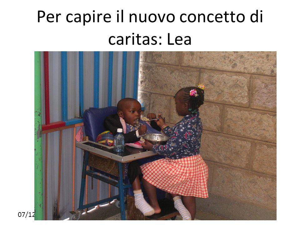 07/12/12 Per capire il nuovo concetto di caritas: Lea