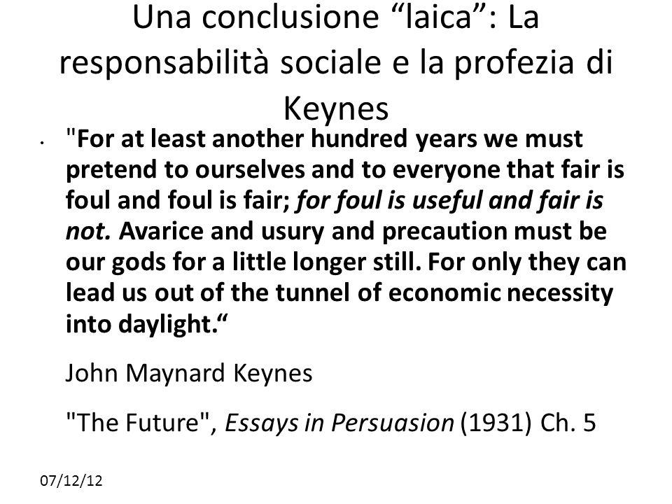 07/12/12 Una conclusione laica: La responsabilità sociale e la profezia di Keynes