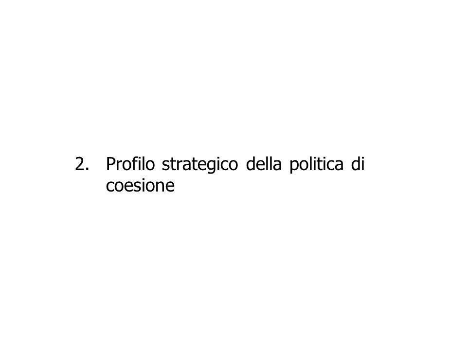 2.Profilo strategico della politica di coesione