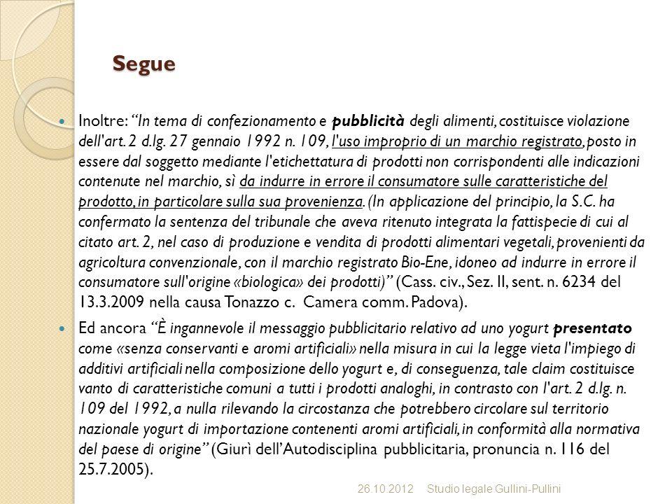 Segue Inoltre: In tema di confezionamento e pubblicità degli alimenti, costituisce violazione dell'art. 2 d.lg. 27 gennaio 1992 n. 109, l'uso impropri