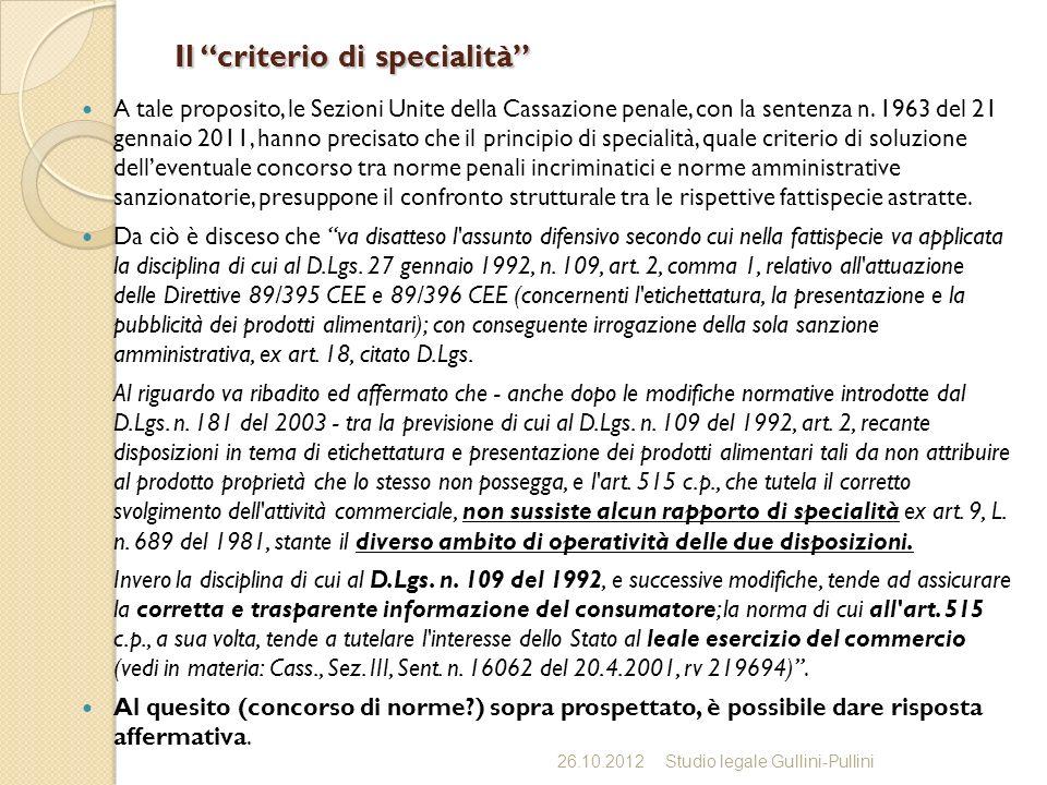 Il criterio di specialità A tale proposito, le Sezioni Unite della Cassazione penale, con la sentenza n.