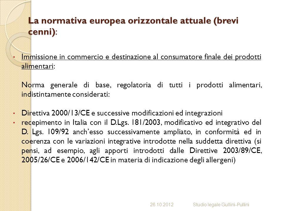 La normativa europea orizzontale attuale (brevi cenni): Immissione in commercio e destinazione al consumatore finale dei prodotti alimentari: Norma ge