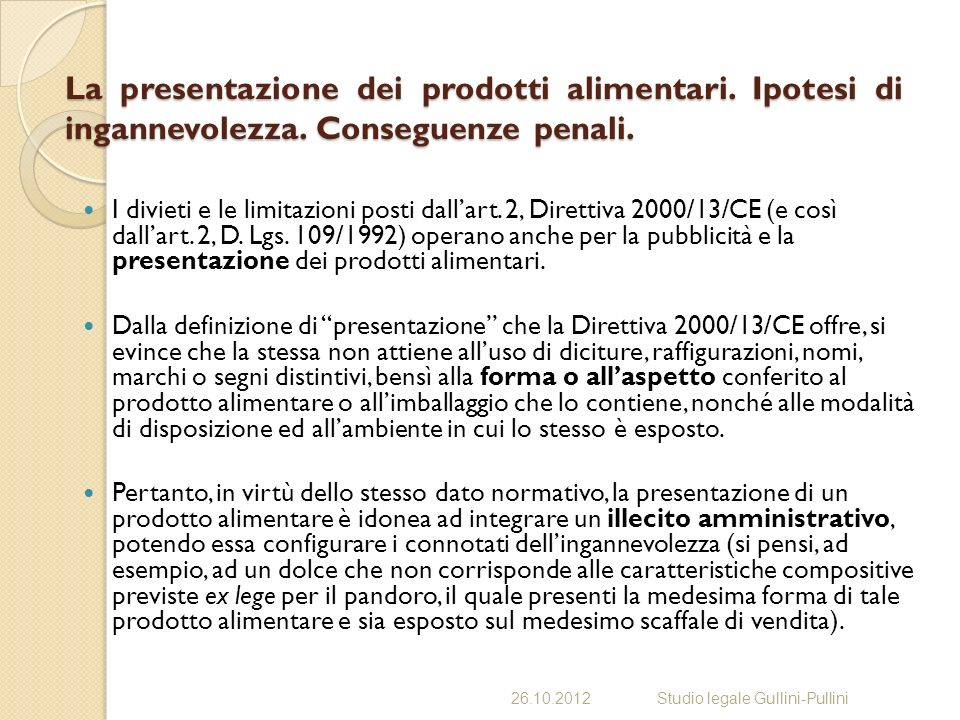 La presentazione dei prodotti alimentari. Ipotesi di ingannevolezza. Conseguenze penali. I divieti e le limitazioni posti dallart. 2, Direttiva 2000/1