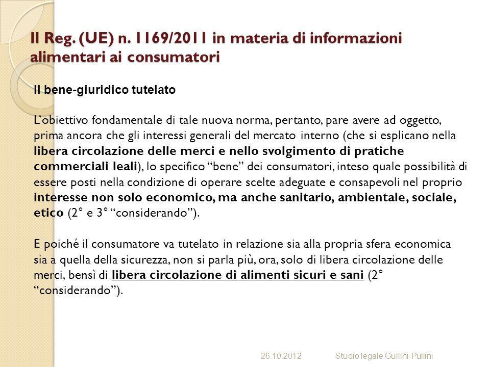 Il Reg. (UE) n. 1169/2011 in materia di informazioni alimentari ai consumatori 26.10.2012Studio legale Gullini-Pullini Il bene-giuridico tutelato Lobi