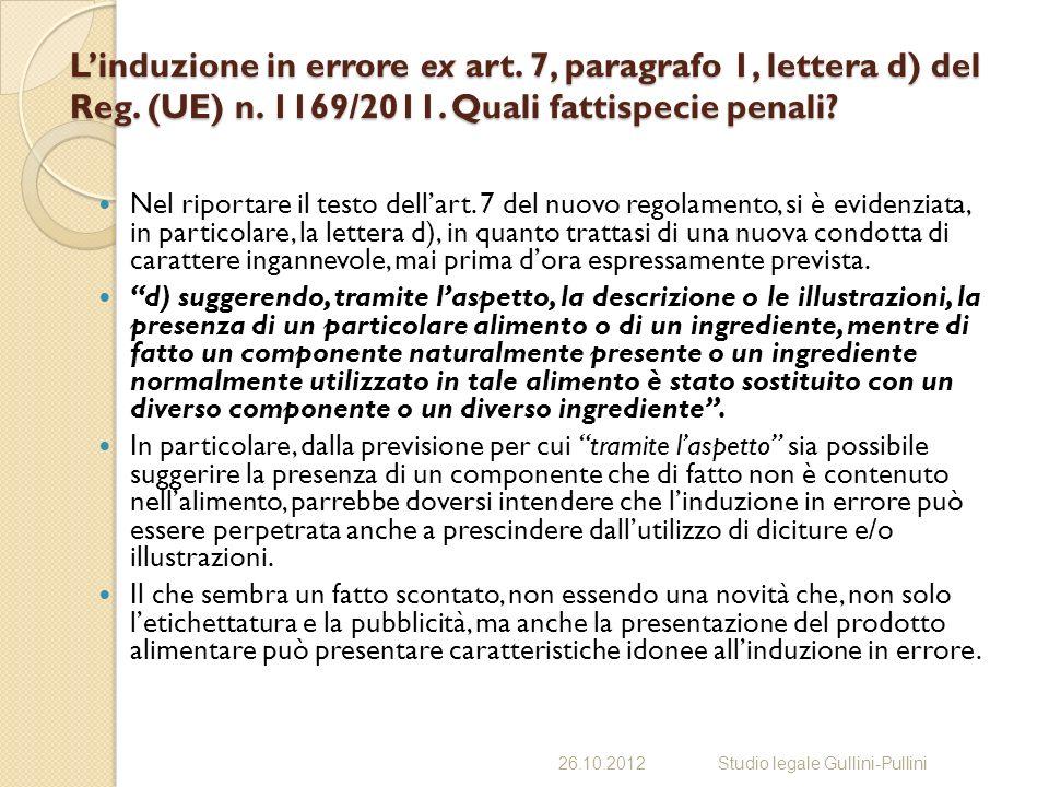 Linduzione in errore ex art. 7, paragrafo 1, lettera d) del Reg. (UE) n. 1169/2011. Quali fattispecie penali? Nel riportare il testo dellart. 7 del nu