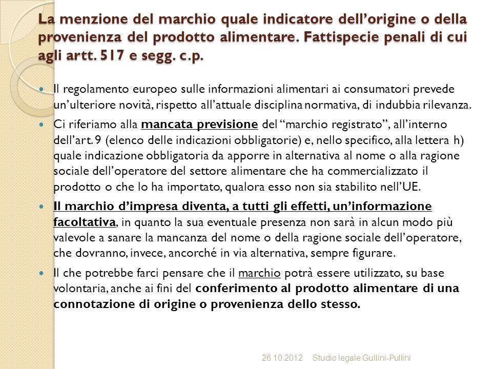 La menzione del marchio quale indicatore dellorigine o della provenienza del prodotto alimentare. Fattispecie penali di cui agli artt. 517 e segg. c.p