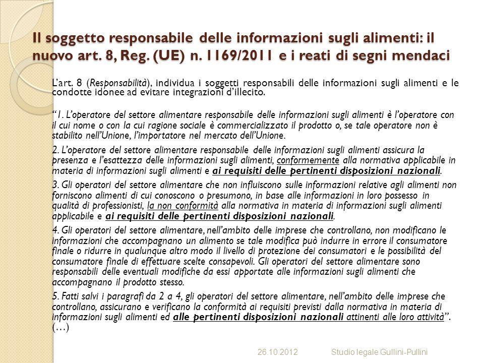 Il soggetto responsabile delle informazioni sugli alimenti: il nuovo art. 8, Reg. (UE) n. 1169/2011 e i reati di segni mendaci Lart. 8 (Responsabilità
