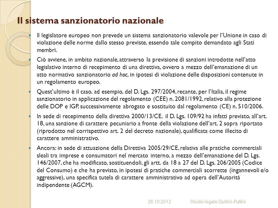 Il sistema sanzionatorio nazionale Il legislatore europeo non prevede un sistema sanzionatorio valevole per lUnione in caso di violazione delle norme dallo stesso previste, essendo tale compito demandato agli Stati membri.