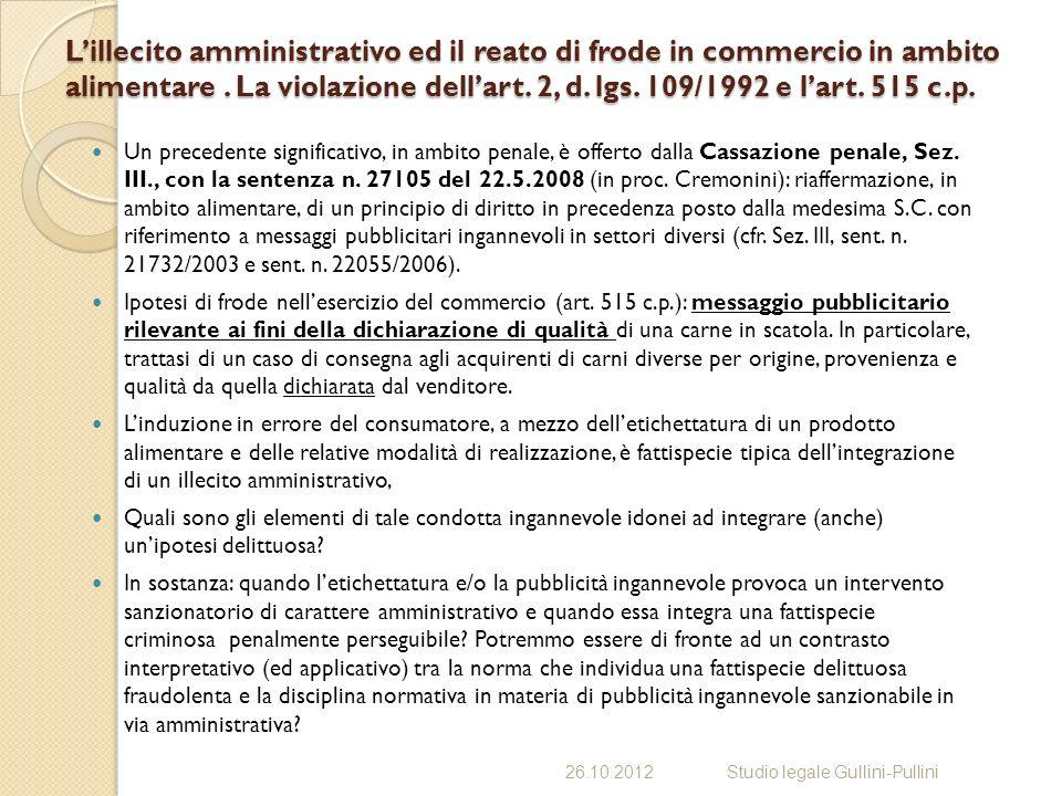Lillecito amministrativo ed il reato di frode in commercio in ambito alimentare. La violazione dellart. 2, d. lgs. 109/1992 e lart. 515 c.p. Un preced