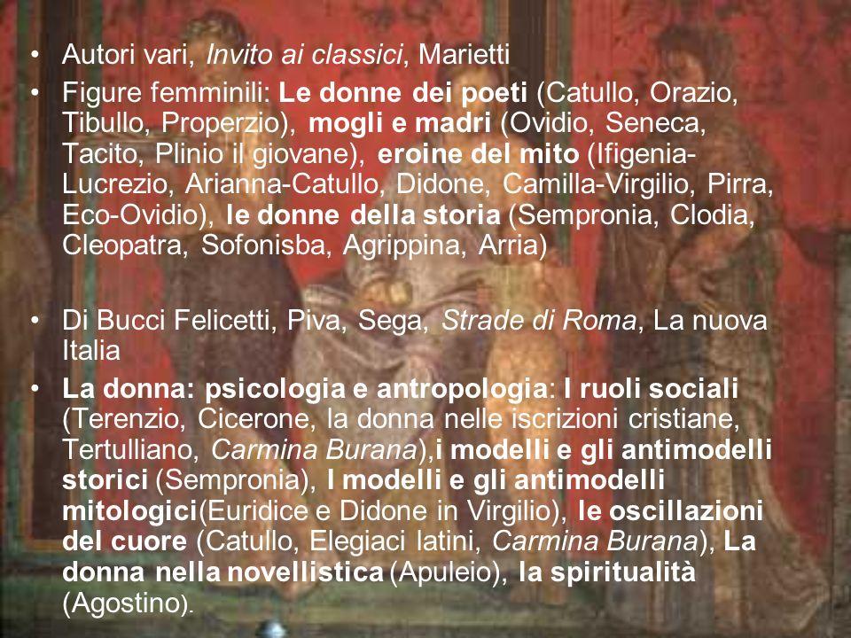 Autori vari, Invito ai classici, Marietti Figure femminili: Le donne dei poeti (Catullo, Orazio, Tibullo, Properzio), mogli e madri (Ovidio, Seneca, T
