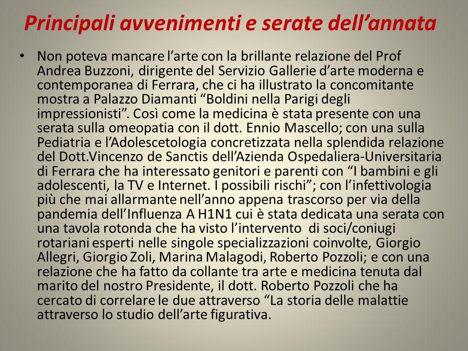 Principali avvenimenti e serate dellannata Non poteva mancare larte con la brillante relazione del Prof Andrea Buzzoni, dirigente del Servizio Galleri