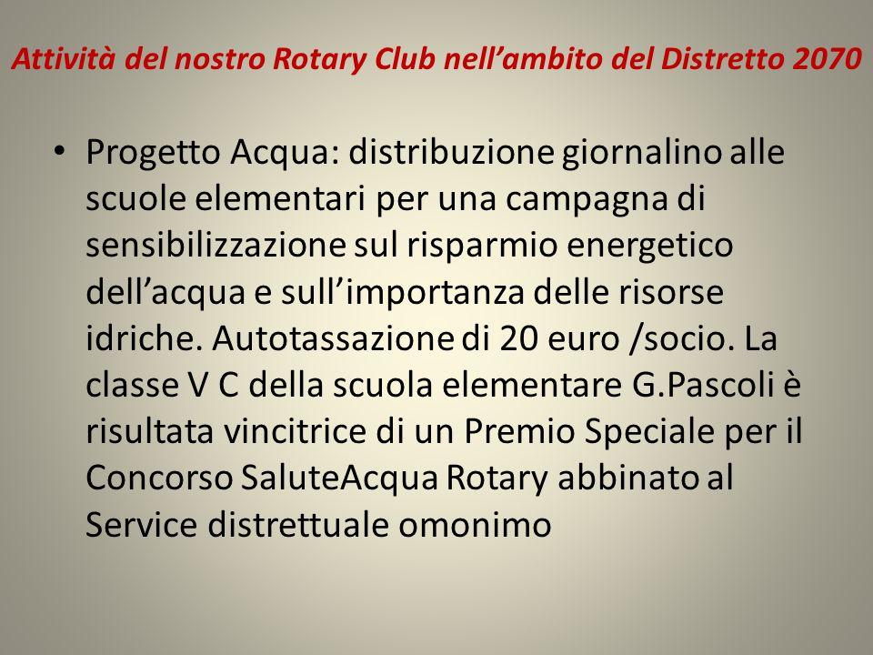 Attività del nostro Rotary Club nellambito del Distretto 2070 Progetto Acqua: distribuzione giornalino alle scuole elementari per una campagna di sens