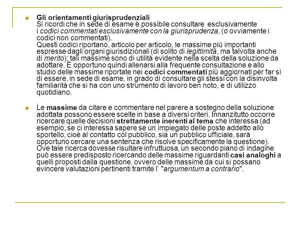 Gli orientamenti giurisprudenziali Si ricordi che in sede di esame è possibile consultare esclusivamente i codici commentati esclusivamente con la giu