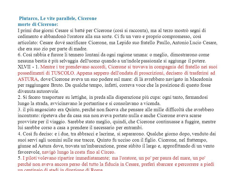 Plutarco, Le vite parallele, Cicerone morte di Cicerone: I primi due giorni Cesare si batté per Cicerone (così si racconta), ma al terzo mostrò segni
