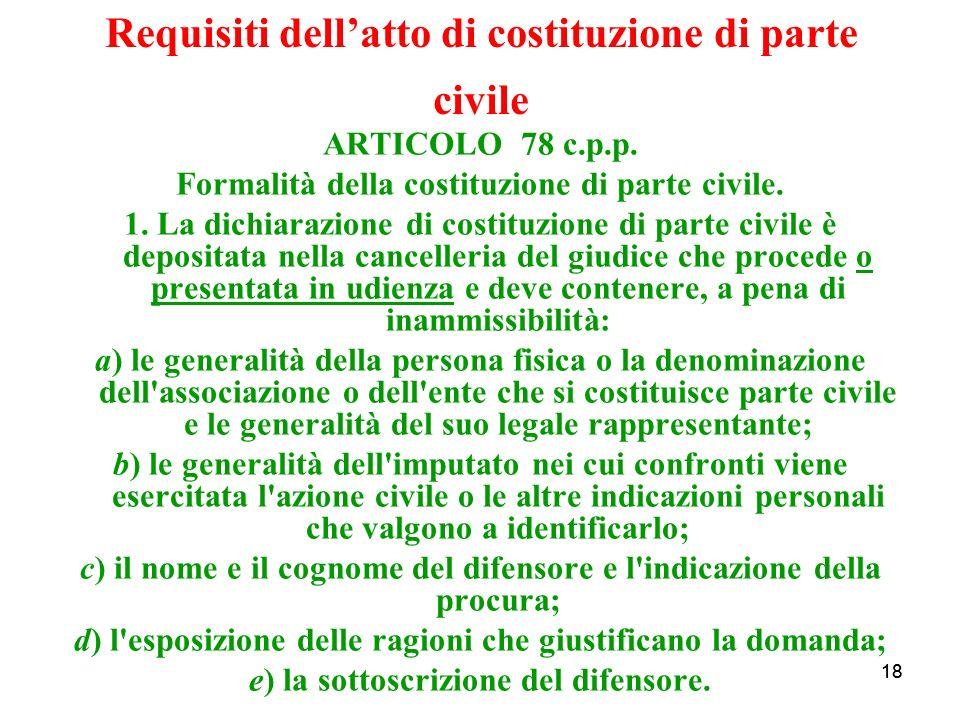 18 Requisiti dellatto di costituzione di parte civile ARTICOLO 78 c.p.p.