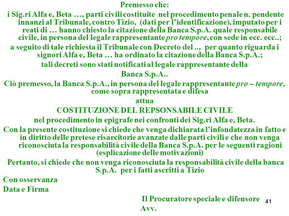 41 Premesso che: i Sig.ri Alfa e, Beta …, parti civili costituite nel procedimento penale n.