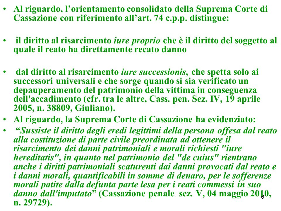 6 Al riguardo, lorientamento consolidato della Suprema Corte di Cassazione con riferimento allart.