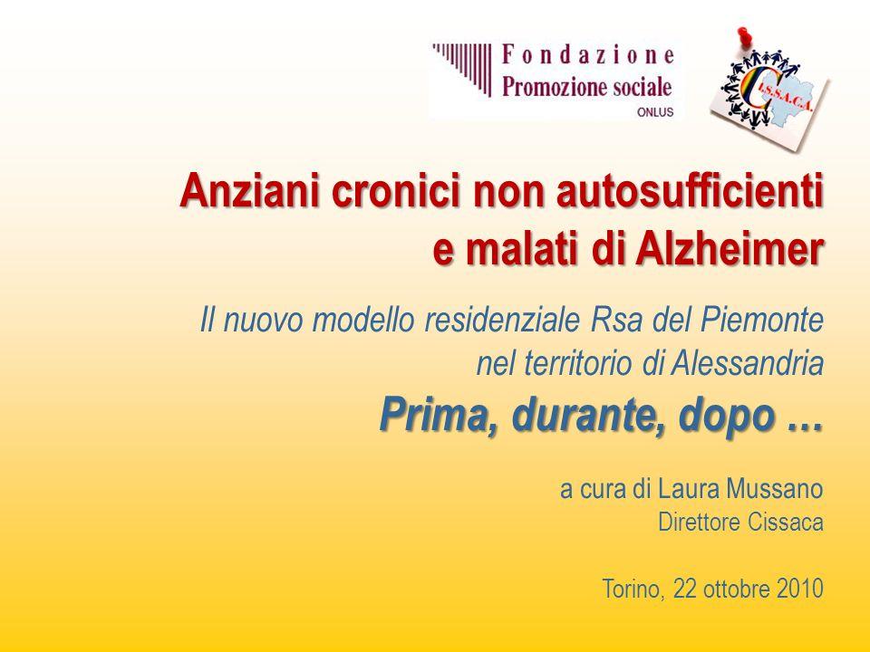 Anziani cronici non autosufficienti e malati di Alzheimer Il nuovo modello residenziale Rsa del Piemonte nel territorio di Alessandria Prima, durante,