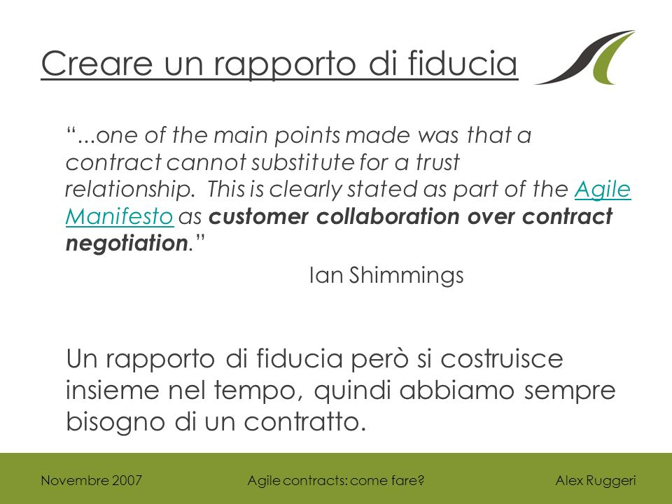 Alex Ruggeri Creare un rapporto di fiducia...one of the main points made was that a contract cannot substitute for a trust relationship.