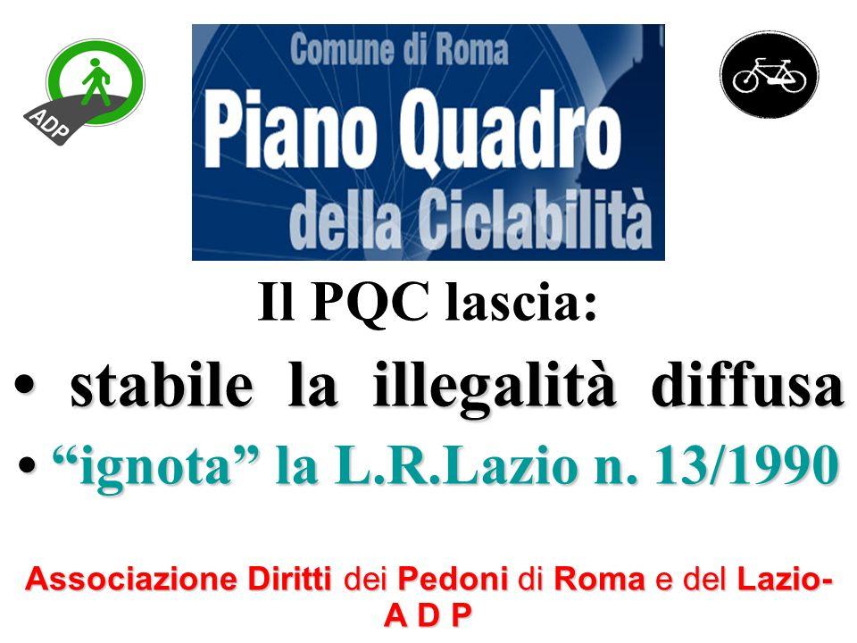 Il PQC lascia: stabile la illegalità diffusa stabile la illegalità diffusa ignota la L.R.Lazio n.