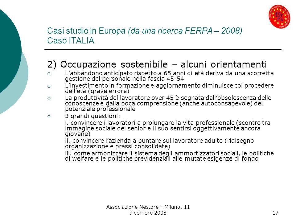 Associazione Nestore - Milano, 11 dicembre 200817 Casi studio in Europa (da una ricerca FERPA – 2008) Caso ITALIA 2) Occupazione sostenibile – alcuni