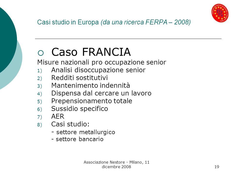 Associazione Nestore - Milano, 11 dicembre 200819 Casi studio in Europa (da una ricerca FERPA – 2008) Caso FRANCIA Misure nazionali pro occupazione se
