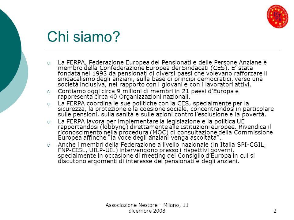 Associazione Nestore - Milano, 11 dicembre 200843 Proposte e raccomandazioni a livello europeo alle istituzioni alle imprese ai lavoratori