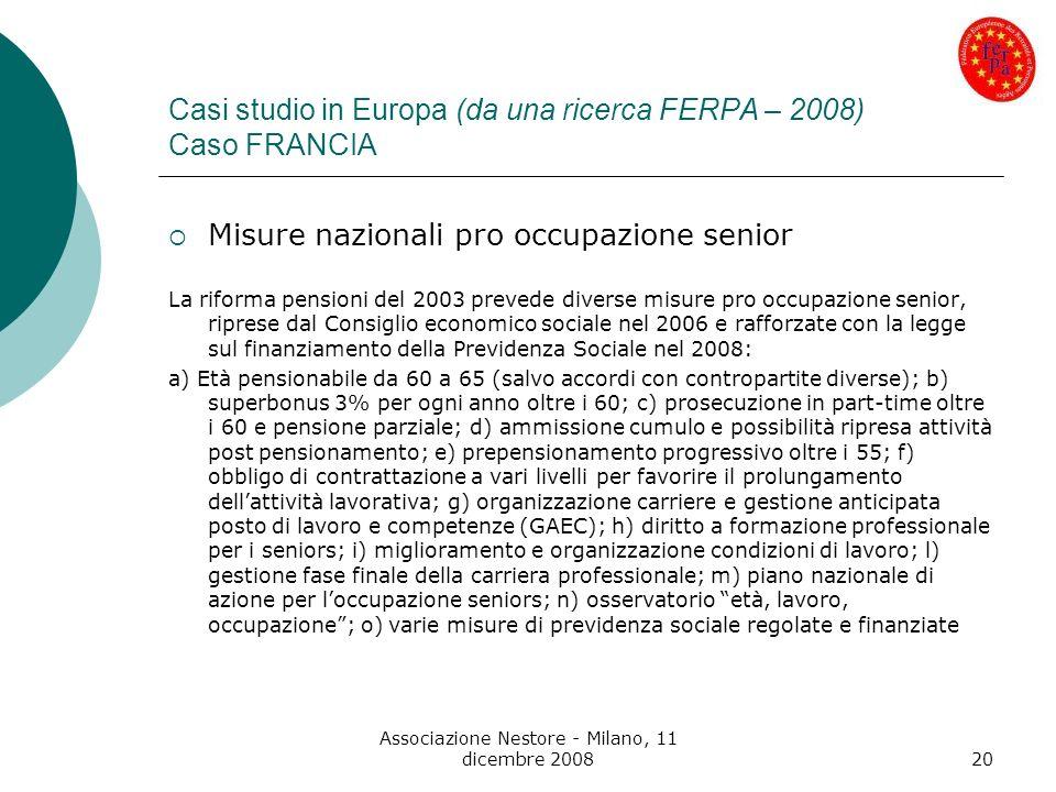 Associazione Nestore - Milano, 11 dicembre 200820 Casi studio in Europa (da una ricerca FERPA – 2008) Caso FRANCIA Misure nazionali pro occupazione se