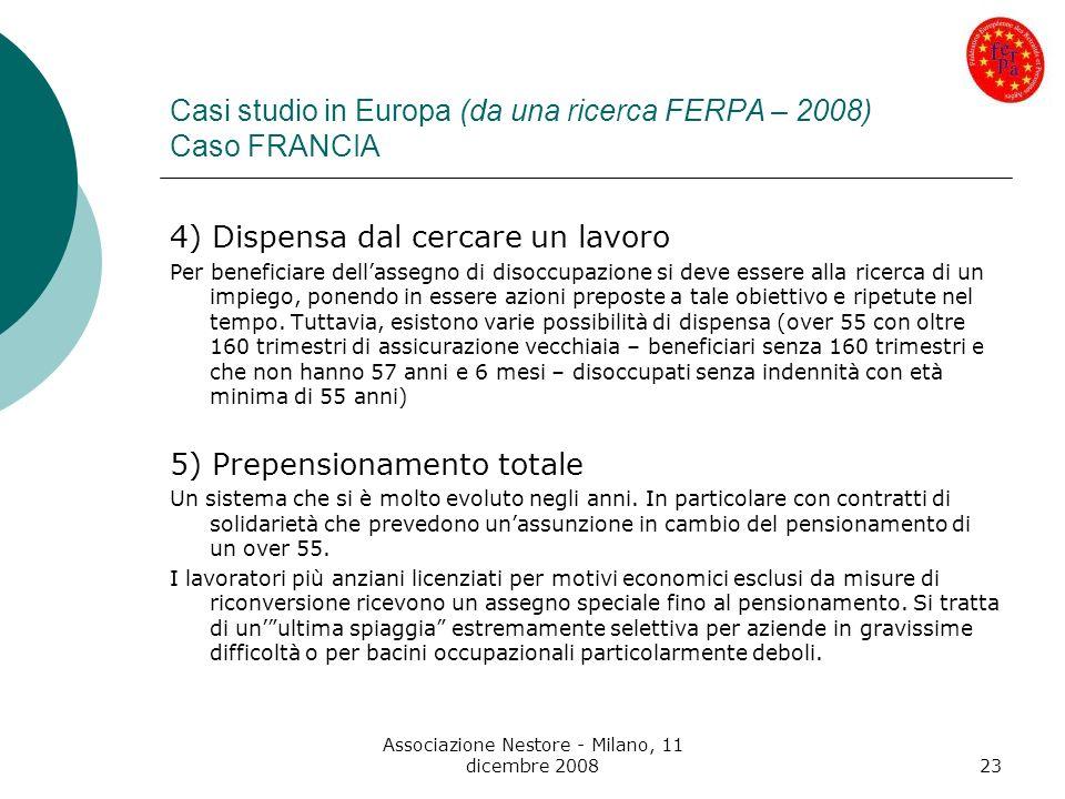 Associazione Nestore - Milano, 11 dicembre 200823 Casi studio in Europa (da una ricerca FERPA – 2008) Caso FRANCIA 4) Dispensa dal cercare un lavoro P