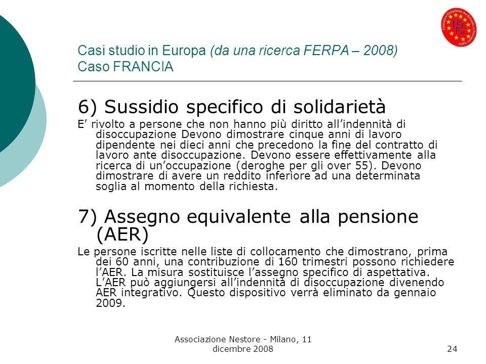 Associazione Nestore - Milano, 11 dicembre 200824 Casi studio in Europa (da una ricerca FERPA – 2008) Caso FRANCIA 6) Sussidio specifico di solidariet