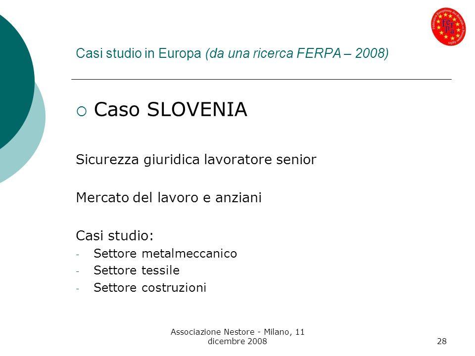 Associazione Nestore - Milano, 11 dicembre 200828 Casi studio in Europa (da una ricerca FERPA – 2008) Caso SLOVENIA Sicurezza giuridica lavoratore sen