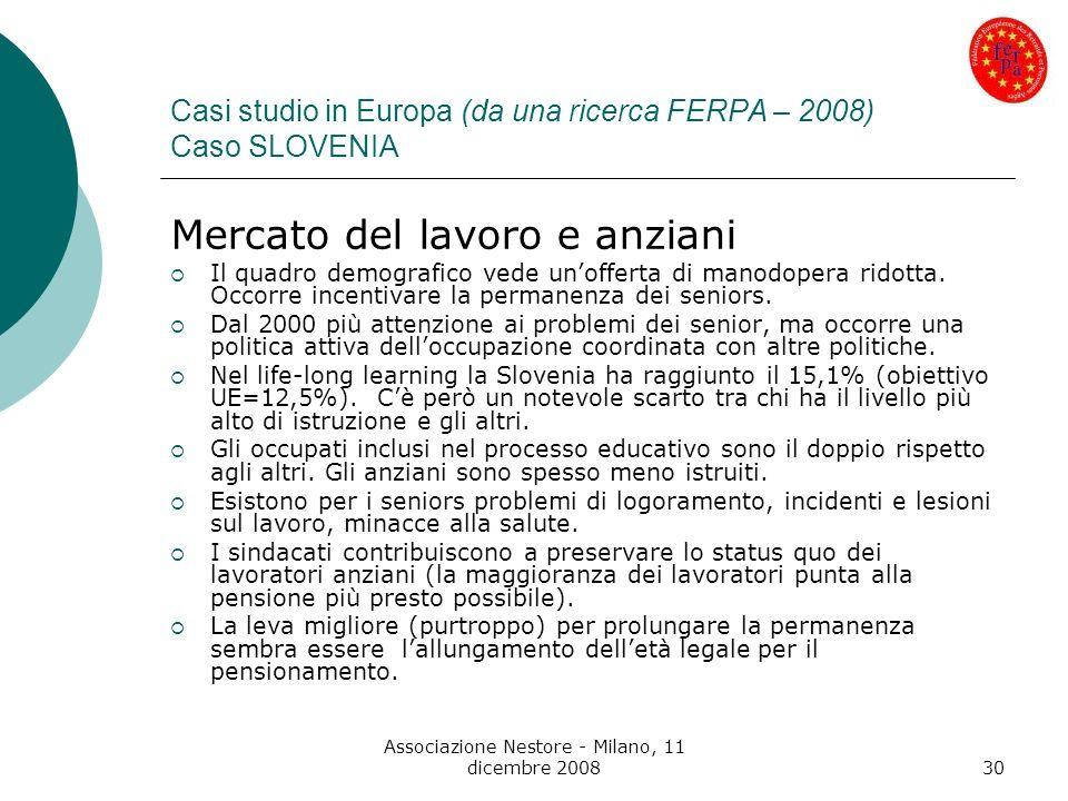 Associazione Nestore - Milano, 11 dicembre 200830 Casi studio in Europa (da una ricerca FERPA – 2008) Caso SLOVENIA Mercato del lavoro e anziani Il qu