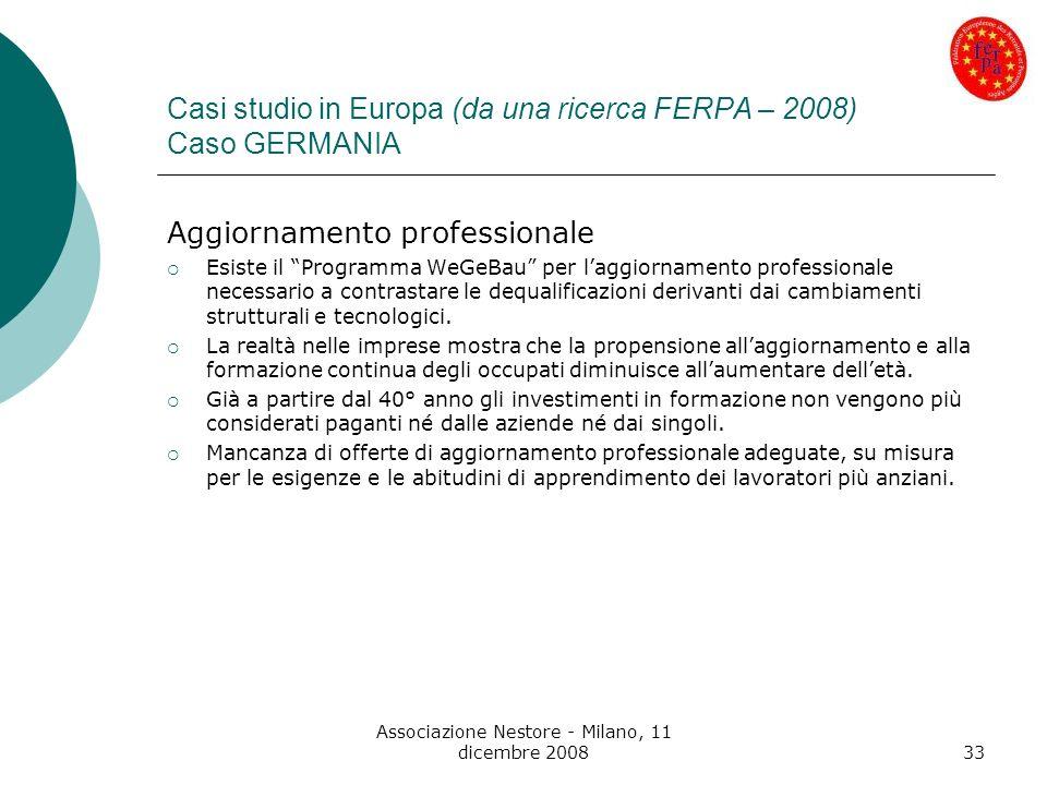 Associazione Nestore - Milano, 11 dicembre 200833 Casi studio in Europa (da una ricerca FERPA – 2008) Caso GERMANIA Aggiornamento professionale Esiste