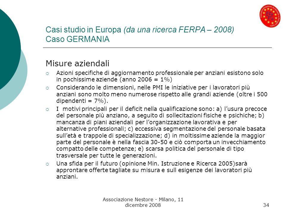 Associazione Nestore - Milano, 11 dicembre 200834 Casi studio in Europa (da una ricerca FERPA – 2008) Caso GERMANIA Misure aziendali Azioni specifiche