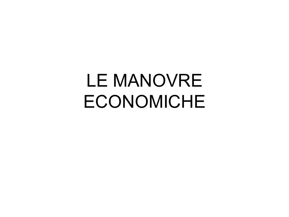 LE MANOVRE ECONOMICHE