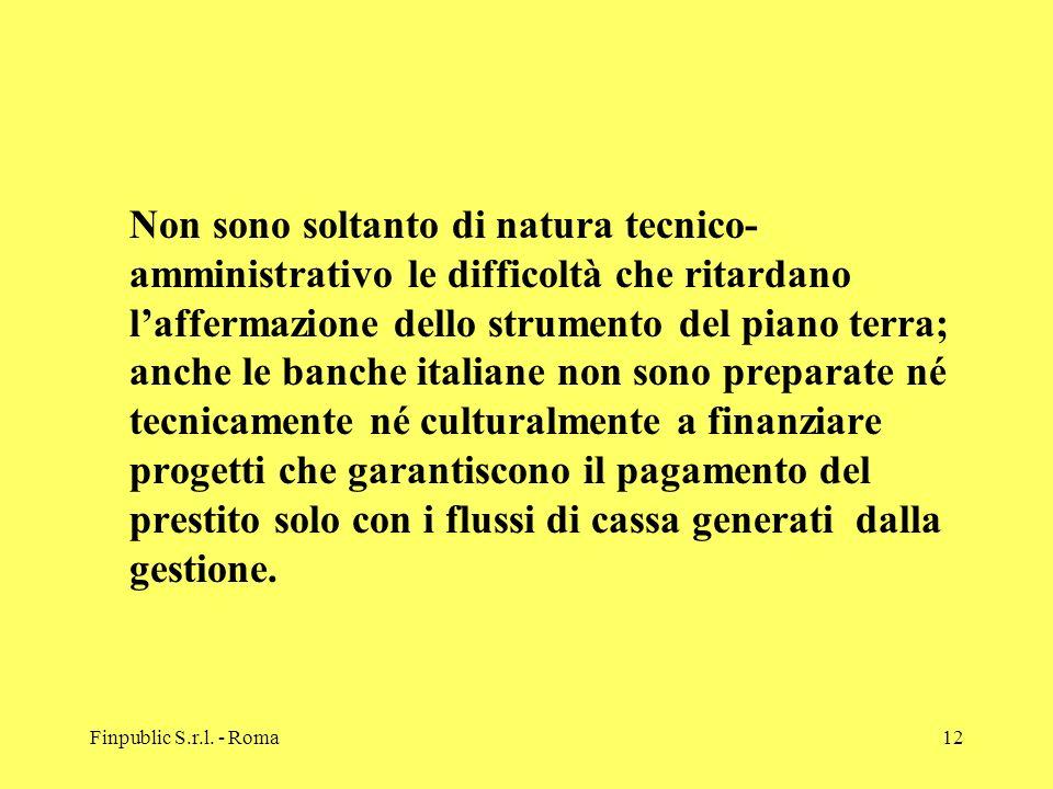 Finpublic S.r.l. - Roma12 Non sono soltanto di natura tecnico- amministrativo le difficoltà che ritardano laffermazione dello strumento del piano terr